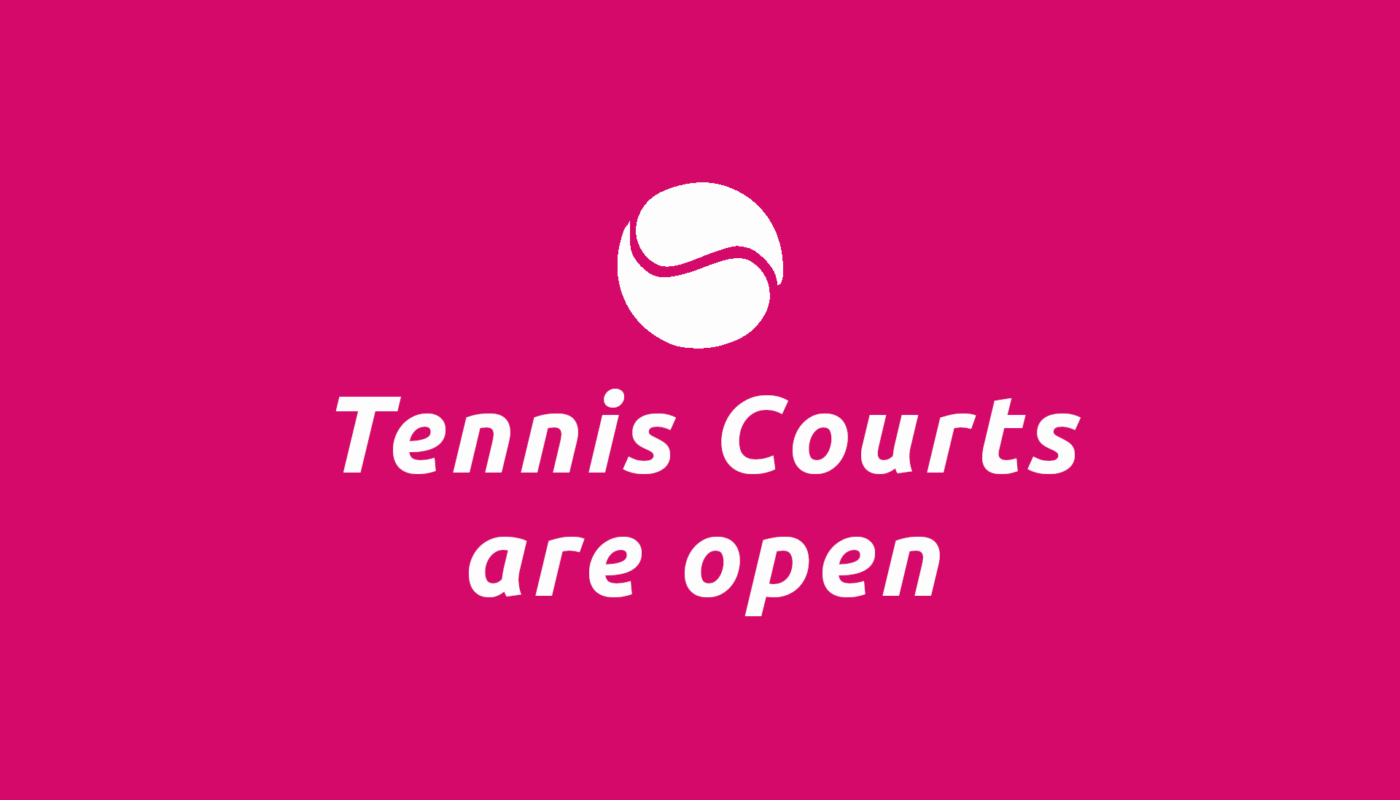 Tennis Courts are open